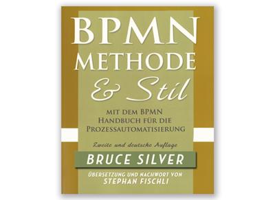 BPMN Fachbuch, Prozessmanagement nach Methode & Stil von Bruce Silver/Stephan Fischli
